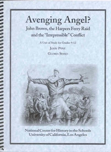 "Picture of Avenging Angel? John Brown, the Harpers Ferry Raid and the ""Irrepressible"" Conflict: CLASSROOM LICENSE (NH170E)"